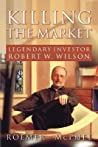Killing the Market by Roemer McPhee