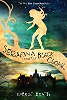 Serafina and the Black Cloak (The Serafina Series Book 1)