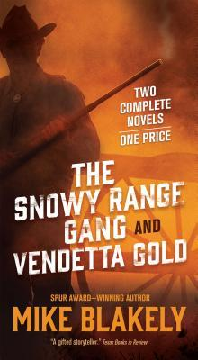 The Snowy Range Gang and Vendetta Gold  by  Mike Blakely