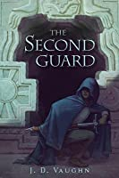 The Second Guard (Second Guard, #1)