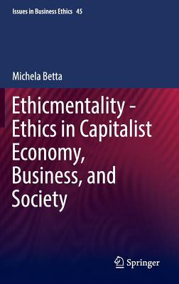 Ethicmentality - Ethics in Capitalist Economy, Business, and Society