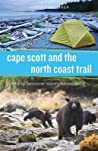 Cape Scott and the North Coast Trail by Maria Bremner