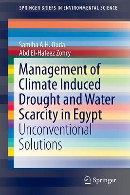 Management of Climate Induced Drought and Water Scarcity in Egypt: Unconventional Solutions