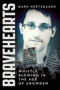 Bravehearts Whistle-Blowing in the Age of Snowden
