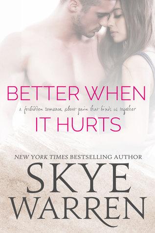 Better When It Hurts (Stripped, #2) by Skye Warren