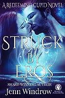 Struck By Eros (Redeeming Cupid, #1)