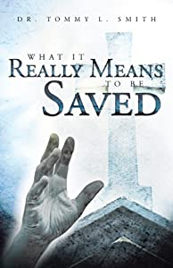 What It Really Means To Be Saved