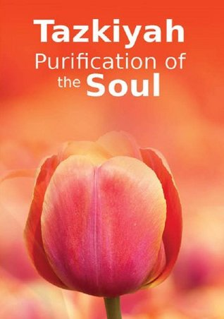 Tazkiyah Purification of the Soul: Islamic Books on the Quran, the Hadith and the Prophet Muhammad