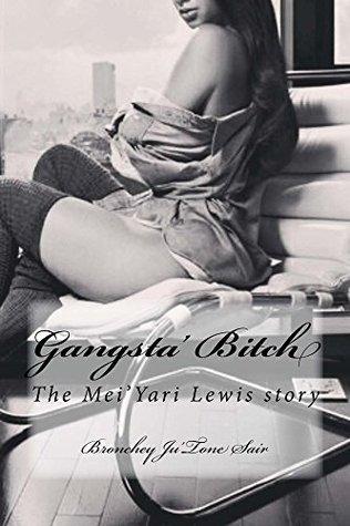 Gangsta' Bitch Bronchey Ju;tone Sair