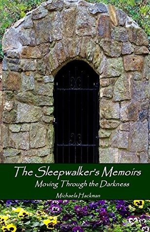 The Sleepwalker's Memoirs: Moving Through the Darkness