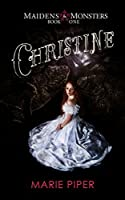Christine (Maidens & Monsters Book 1)