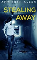 Stealing Away: When  Wrong is the Only Choice