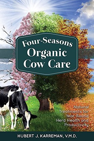 Four-Seasons Organic Cow Care: Natural Treatments for Year-Round Herd Health and Productivity