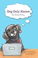 Dog Only Knows: The Word of Dog