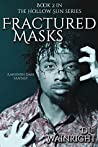 Fractured Masks (The Hollow Sun #2)