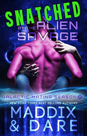 Snatched by the Alien Savage (Galactic Mating Season, #2)