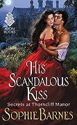 His Scandalous Kiss (Secrets at Thorncliff Manor, #3)