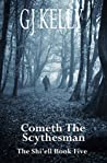 Cometh The Scythesman (The Shi'ell #5)