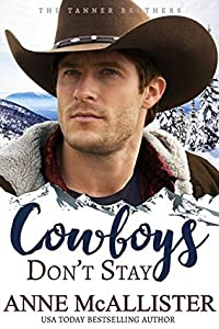 Cowboys Don't Stay (Code of the West #3; Tanner Brothers #3)