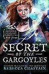 Secret of the Gargoyles (Gargoyle Guardian Chronicles #3)