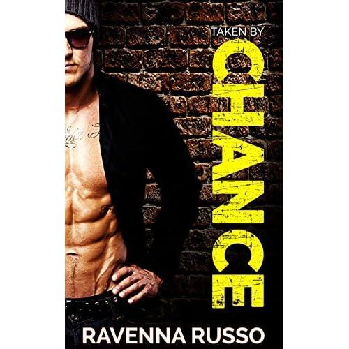 Taken by Chance: A Bad Boy Ex-Con Dark Romance by Ravenna Russo