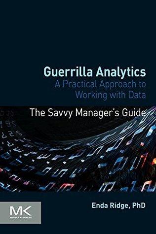 Guerrilla Analytics by Enda Ridge