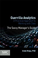 Guerrilla Analytics: A Practical Approach to Working with Data