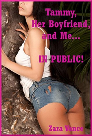 Tammy, Her Boyfriend, and Me in Public (My Threesome on the Hiking Trail): An FFM Ménage a Trois Erotica Story