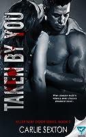 Taken By You (Killer Next Door Series Book 2)