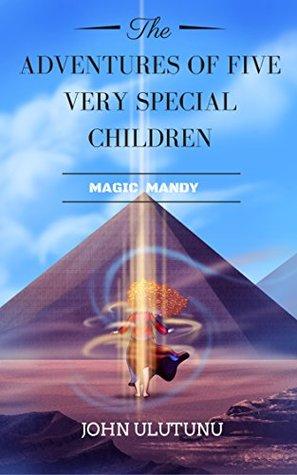 Children's Book: Magic Mandy: Children's Book, Books For Kids, Kids Books (The Adventures of Five Very Special Children Book 1)