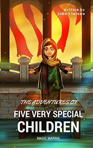 Children's Book: Magic Marina: Children's Book, Books For Kids, Kids Books (The Adventures of Five Very Special Children Book 3)