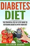Diabetes Diet - Ultimate Step-by-Step Guide to Reversing Diabetes With Your Diet: Diabetes, Diabetes Diet, Diabetes Cure, Reverse Diabetes, Type 2 Diabetes, Vegan, Vegetarian