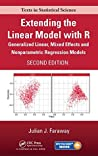 Extending the Linear Model with R: Generalized Linear, Mixed Effects and Nonparametric Regression Models, Second Edition (Chapman & Hall/CRC Texts in Statistical Science Book 124)