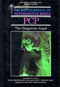 PCP: The Dangerous Angel (Encyclopedia of Psychoactive Drugs. Series 1)