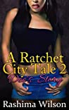 A Ratchet City Tale 2: Dee's Story
