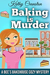 Baking is Murder (Bee's Bakehouse Mysteries, #1)