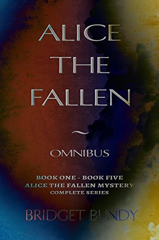 Alice the Fallen: Omnibus (Alice the Fallen Mystery)