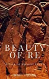 Beauty of Re (Tales of Ancient Egypt #1)