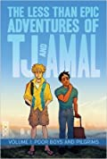 The Less Than Epic Adventures of TJ and Amal, Vol. 1: Poor Boys and Pilgrims