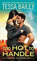 Too Hot to Handle (Romancing the Clarksons, #1)