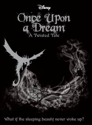 Once Upon A Dream Twisted Tale 2 By Liz Braswell