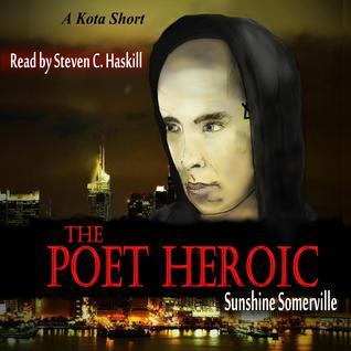 The Poet Heroic (The Kota Series Companion Stories, #2)