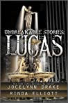 Unbreakable Stories: Lucas (Unbreakable Bonds, #1.5)