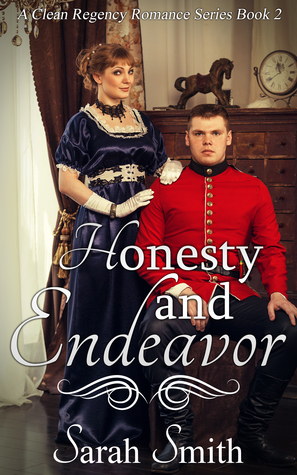 Honesty and Endeavor: A Clean Regency Romance Series 2
