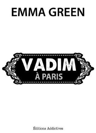 Vadim à Paris (Toi + Moi : seuls contre tous)