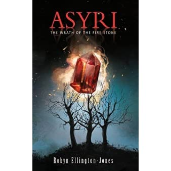 Download The Wrath Of The Fire Stone Asyri 1 By Robyn Ellington Jones