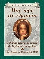 Une mer de chagrin: le journal de Johanna Leary au temps de l'épidémie de typhus (Cher Journal)
