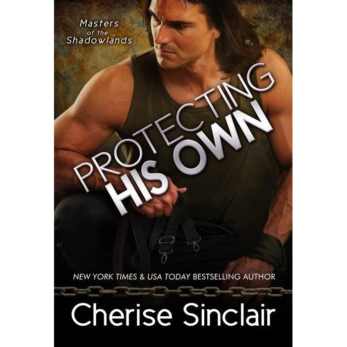 Protecting His Own Masters Of The Shadowlands 11 By Cherise Sinclair
