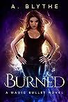 Burned (Magic Bullet, #1)