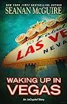 Waking Up In Vegas (InCryptid #3.5)